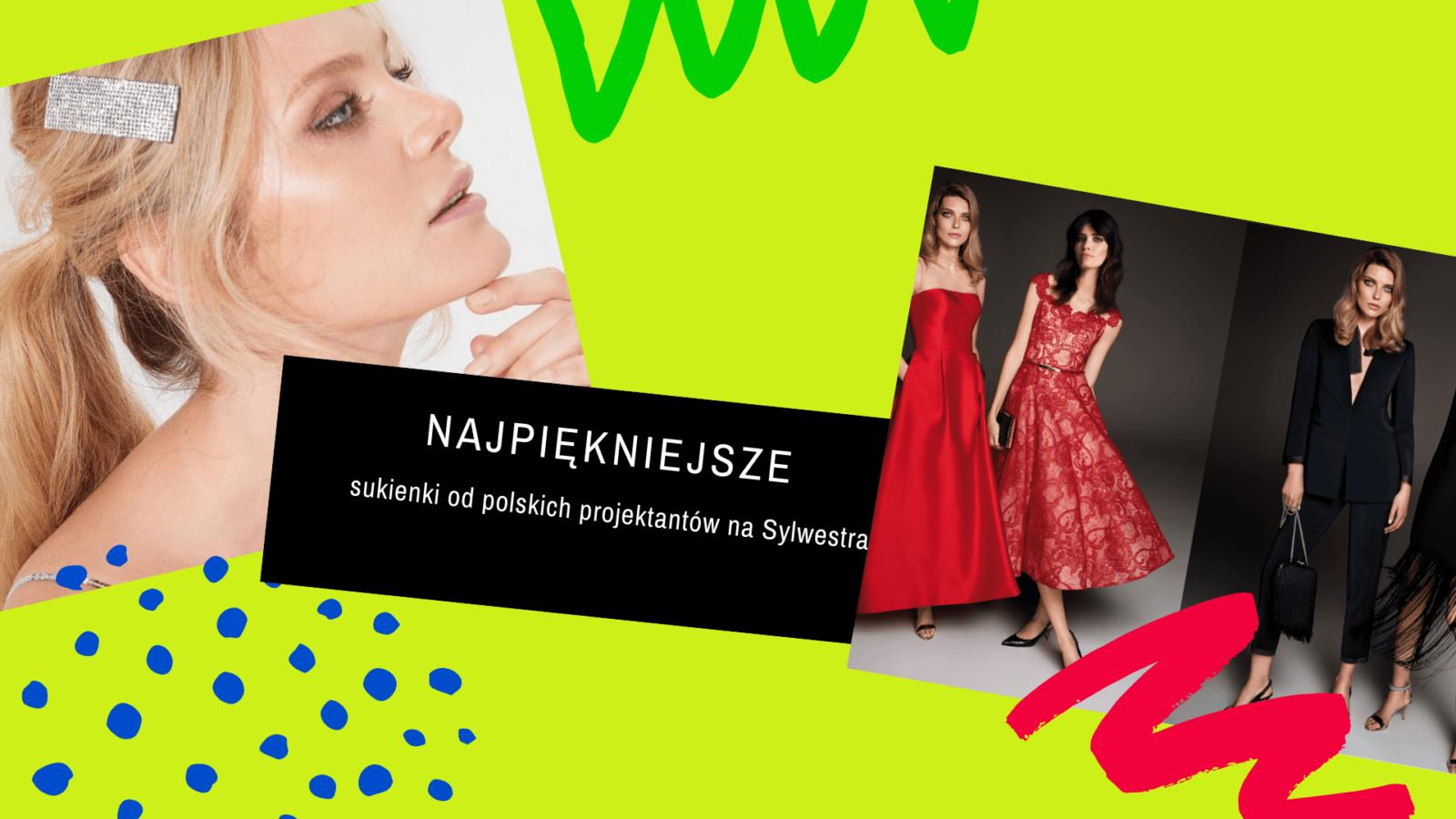 Najpiękniejsze suknie na Sylwestra od polskich marek