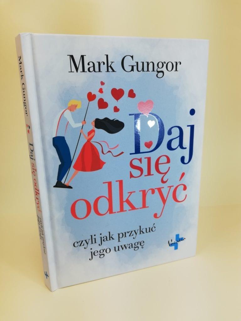 ksiażka daj się odkryć Mark Gungor