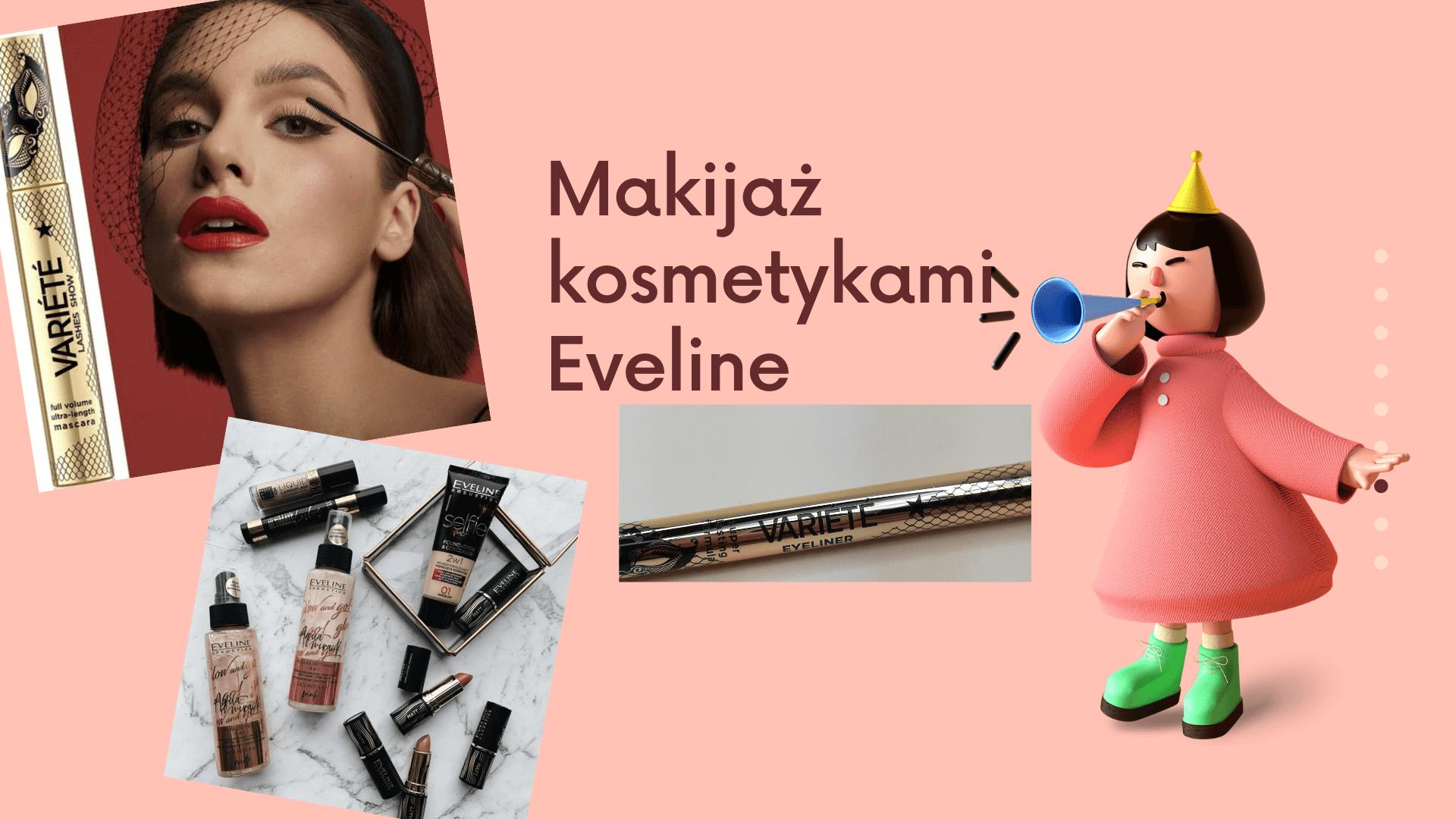 Makijaż kosmetykami z Eveline