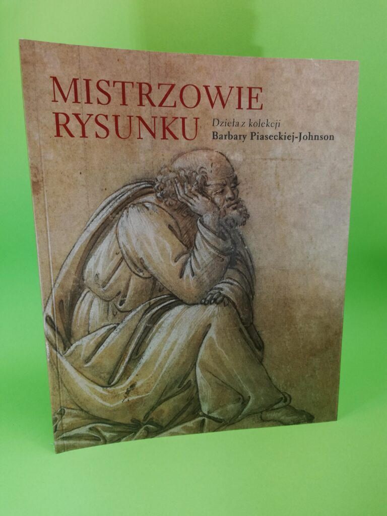 Mistrzowie rysunku dzieła z kolekcji Barbary Piaseckiej- Johnson okładka 1