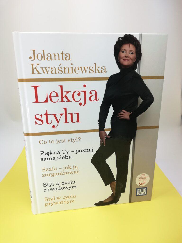 piękna i stylowa kobieta według Jolanty Kwaśniewskiej książka